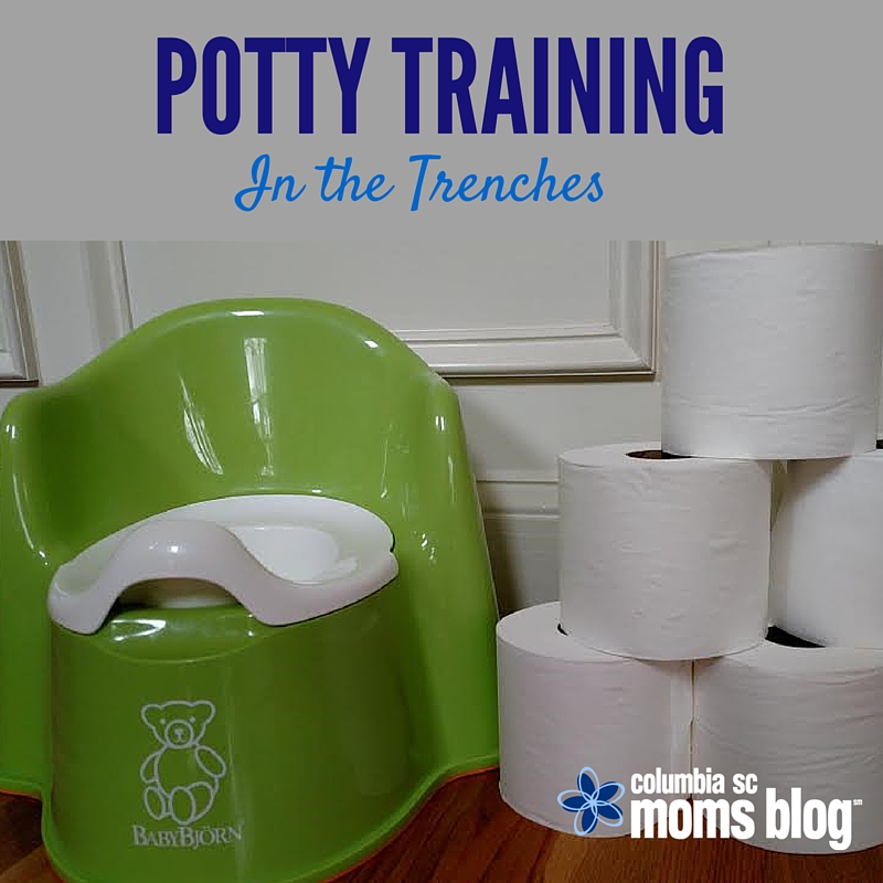 Potty Training In the Trenches - Columbia SC Moms Blog