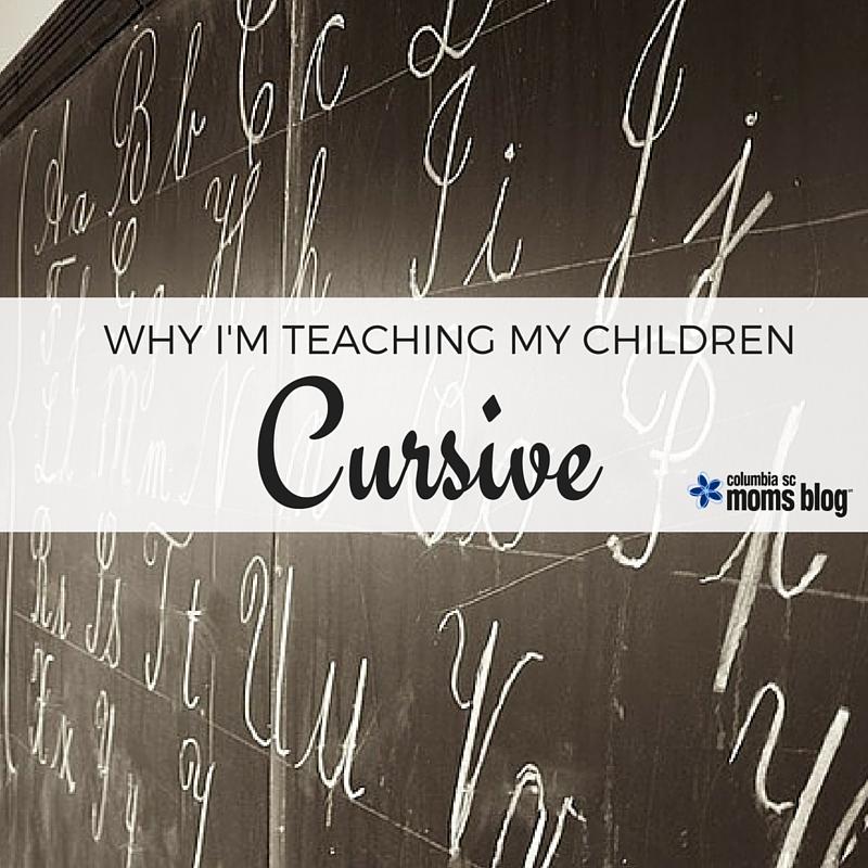 Why I'm Teaching My Children Cursive - Columbia SC Moms Blog