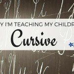Why I'm Teaching My Children Cursive