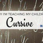 Why I'm Teaching My Children Cursive
