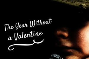 The Year With a Valentine - Columbia SC Moms Blog