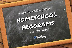 A Columbia SC Moms Guide to Homeschool Programs in the Midlands - Columbia SC Moms Blog