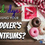 Are Food Dyes Causing Your Toddler's Tantrums?