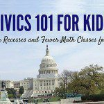 Civics 101 for Kids :: Longer Recesses and Fewer Math Classes for All!