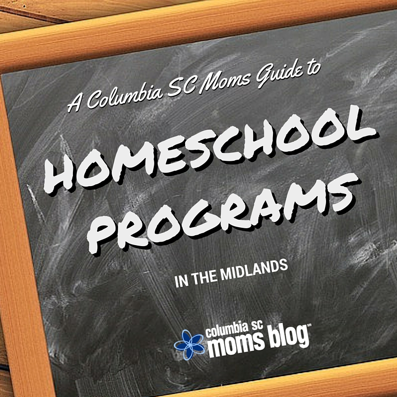 Columbia SC Guide to Homeschool Programs in the Midlands - Columbia SC Moms Blog