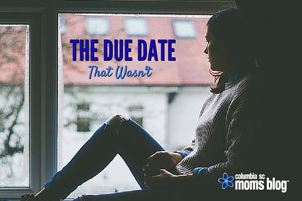Due Date That Wasn't - Columbia SC Moms Blog