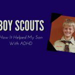 How Boy Scouts Helped My Child With ADHD