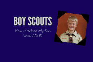 How Boy Scouts Helped My Son With ADHD - Columbia SC Moms Blog