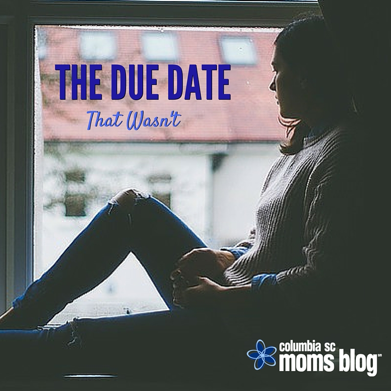 The Due Date That Wasn't - Columbia SC Moms Blog