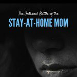 The Internal Battle of the Stay-at-Home Mom