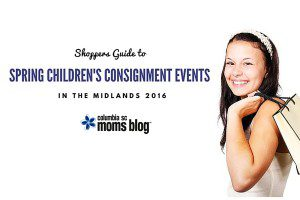 Shoppers Guide to Spring Children's Consignment Events in the Midlands 2016 - Columbia SC Moms Blog