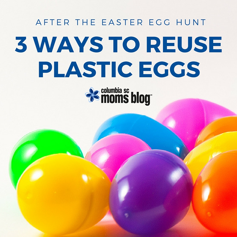 3 Ways to Reuse Plastic Eggs - Columbia SC Moms Blog