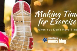 Making Time for Exercise {When You Don't Have Time} - Columbia SC Moms Blog