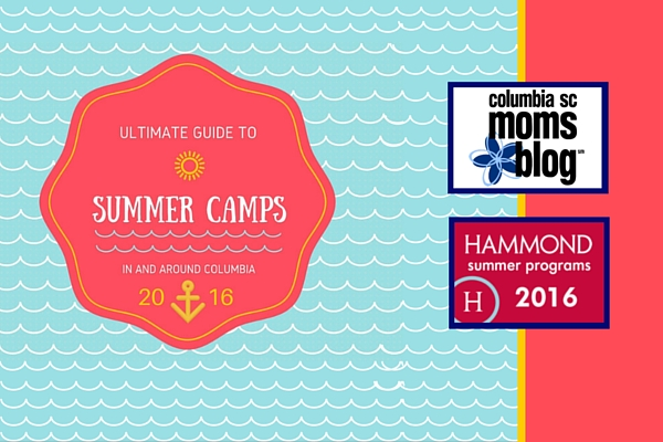 Ultimate Guide to Summer Camps Around Columbia and the Midlands 2016 - Columbia SC Moms Blog