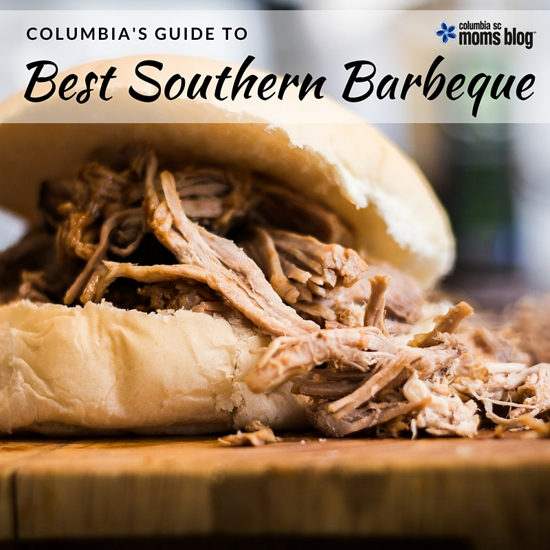 Columbia's Guide to the Best Southern Barbeque - Columbia SC Moms Blog