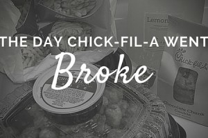 The Day Chick-fil-A Went Broke - Columbia SC Moms Blog