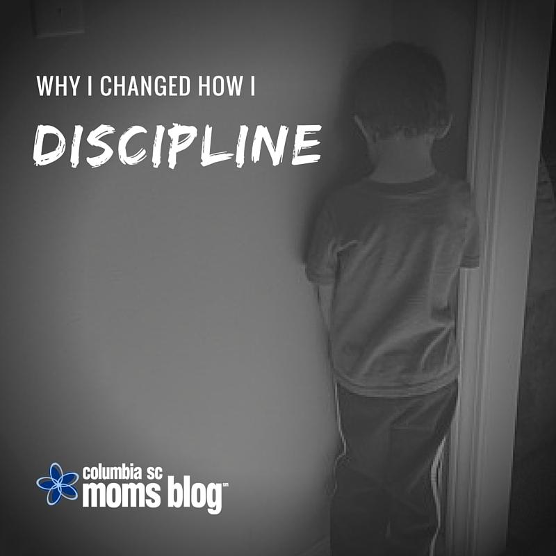 Why I Changed How I Discipline - Columbia SC Moms Blog