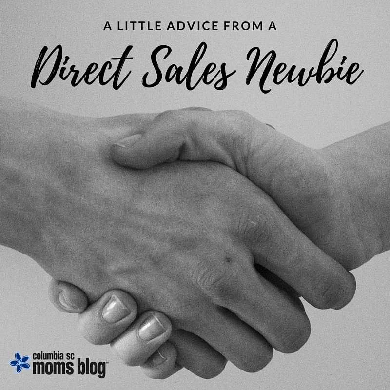 A Little Advice From a Direct Sales Newbie - Columbia SC Moms Blog