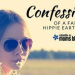 Confessions of a Failed Hippie Earth Mama