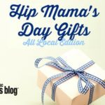 Hip Mama's Day Gifts :: All Local Edition