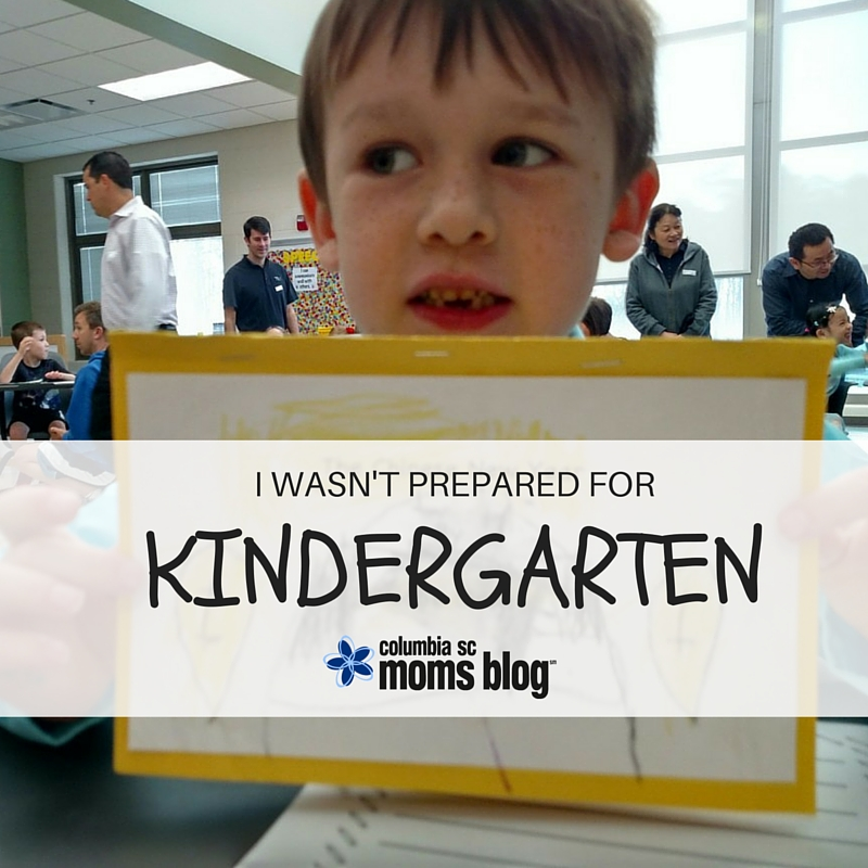 I Wasn't Prepared For Kindergarten - Columbia SC Moms Blog