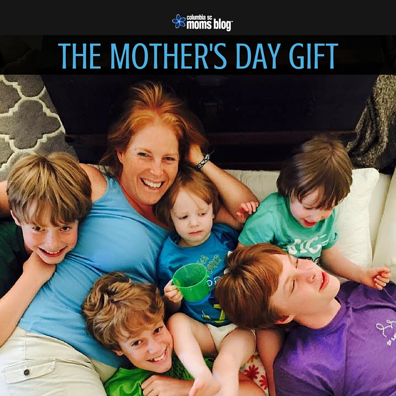 The Mother's Day Gift - Columbia SC Moms Blog