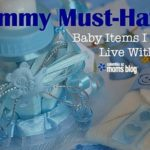 Mommy Must-Haves :: Baby Items I Couldn't Live Without