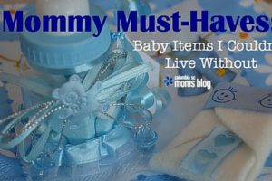 Mommy Must-Haves :: Baby Items I Couldn't Live Without - Columbia SC Moms Blog