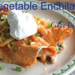 Vegetable Enchiladas For Cinco de Mayo