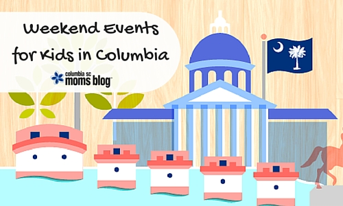 Weekend Events for Kids in Columbia - Columbia SC Moms Blog