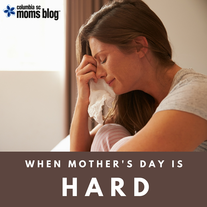 When Mother's Day is Hard - Columbia SC Moms Blog
