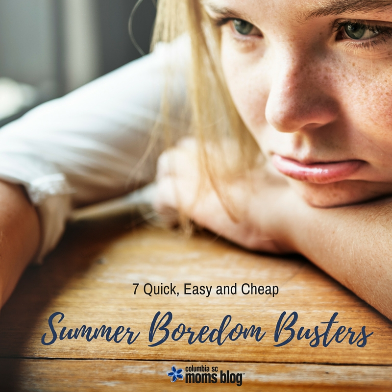 7 Quick, Easy and Cheap Summer Boredom Busters - Columbia SC Moms Blog