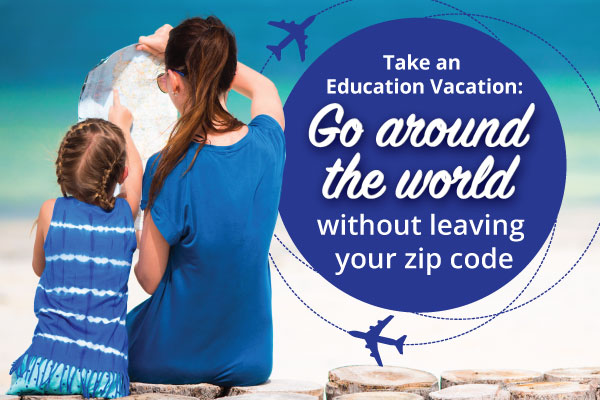 Take an Education Vacation - Go Around the World without Leaving Your Zip Code - Columbia SC Moms Blog - Calvert Academy