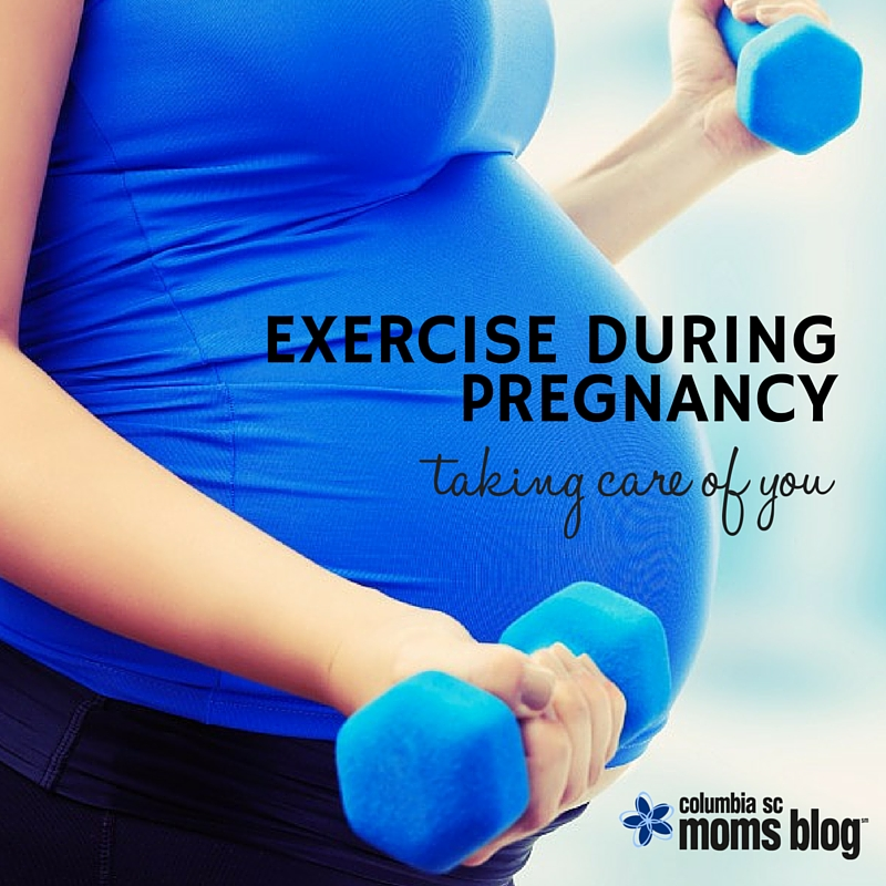 Exercise During Pregnancy...Taking Care of You - Columbia SC Moms Blog