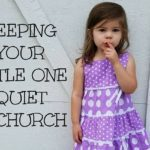 Keeping Your Little One Quiet in Church