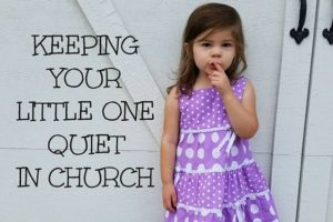 Keeping Your Little One Quiet in Church - Columbia SC Moms Blog