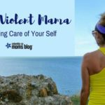 Non-Violent Mama :: Taking Care of Your Self