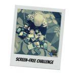 Screen-Free Challenge