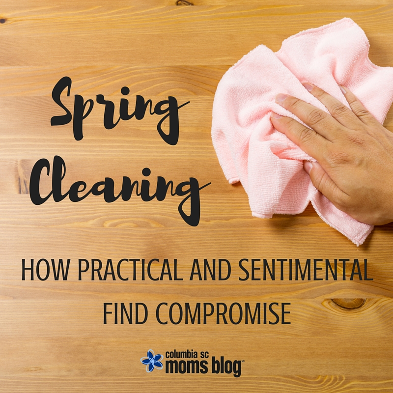 Spring Cleaning - How Practical and Sentimental Find Compromise - Columbia SC Moms Blog