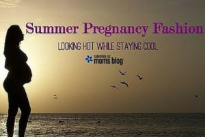 Summer Pregnancy Fashion - Looking Hot While Staying Cool - Columbia SC Moms Blog