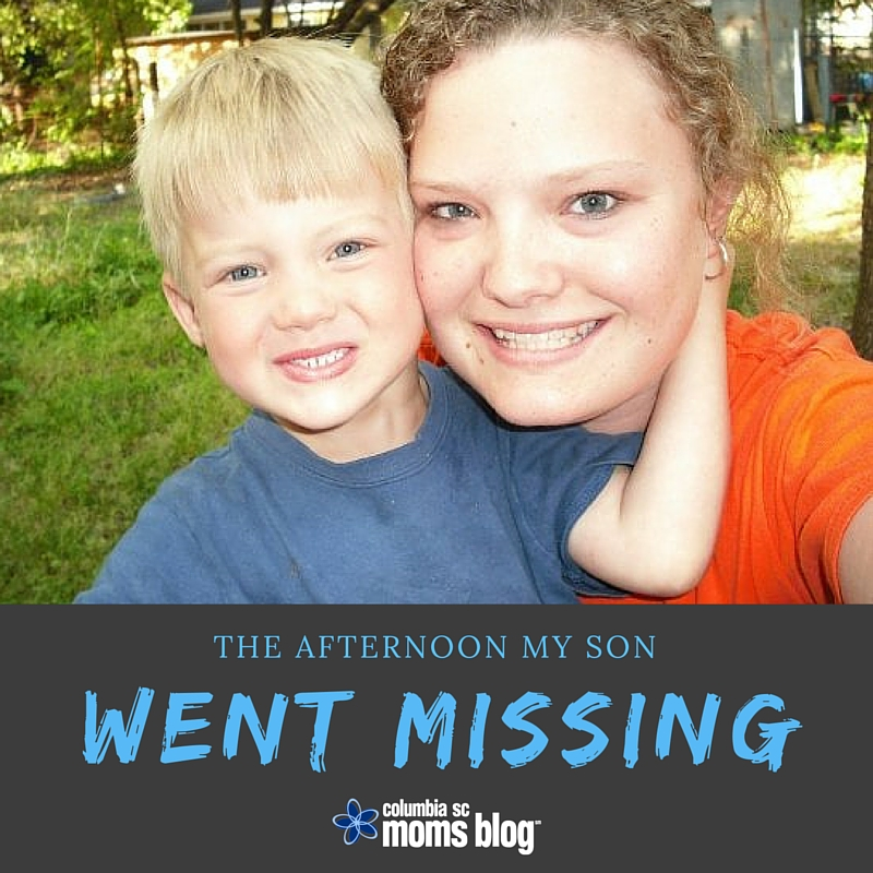 The Afternoon My Son Went Missing - Columbia SC Moms Blog
