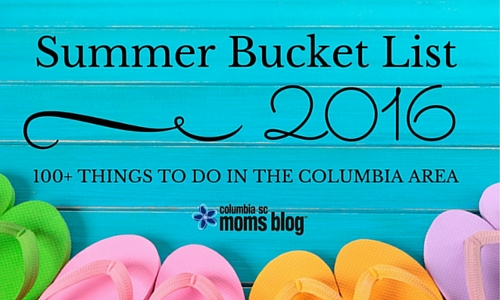 Ultimate Summer Bucket List Columbia - Columbia SC Moms Blog