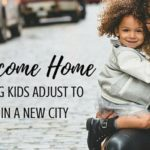 Welcome Home :: Helping Kids Adjust To Life In A New City