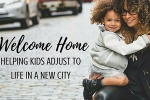 Welcome Home - Helping Kids Adjust To Life In A New City - Columbia SC Moms Blog