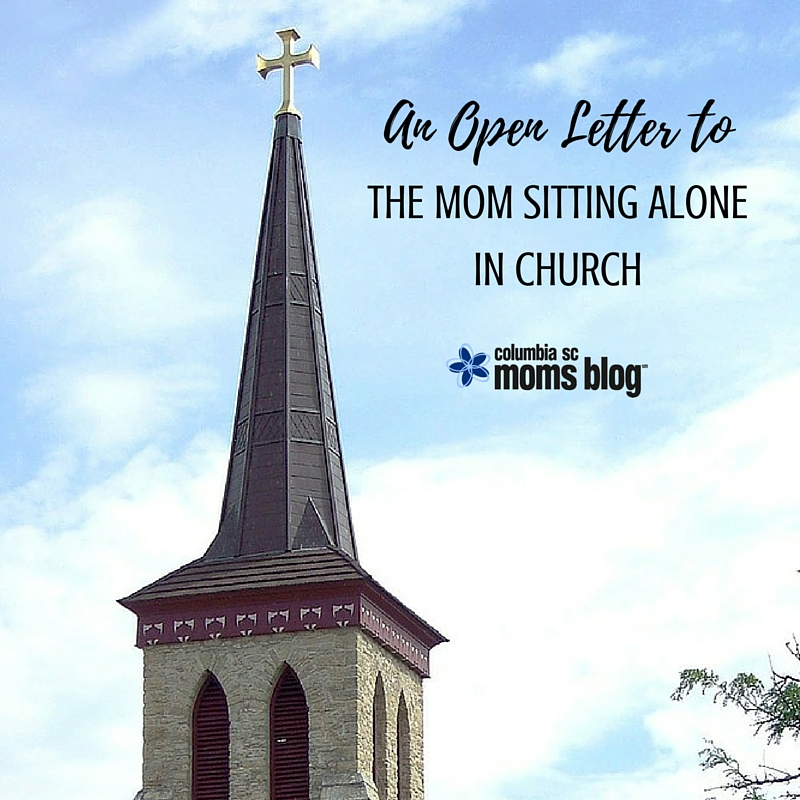 An Open Letter to the Mom Sitting Alone in Church - Columbia SC Moms Blog