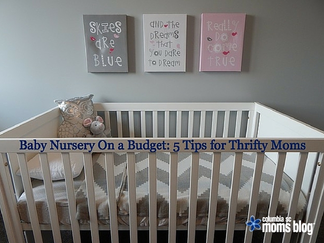 Baby Nursery on a Budget - 5 Tips for Thrifty Moms - Columbia SC Moms Blog