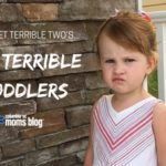Forget Terrible Two's … It's Terrible Toddlers!