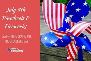 July 4th Pinwheels & Fireworks - Last-Minute Crafts for Independence Day