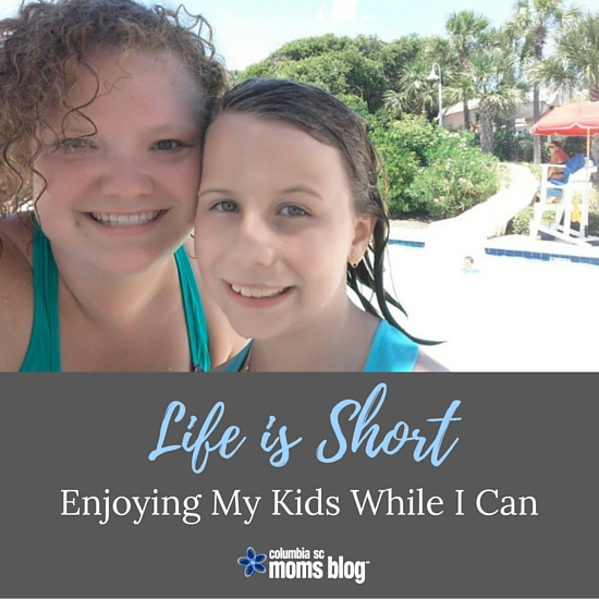 Life Is Short - Enjoying My Kids While I Can - Columbia SC Moms Blog