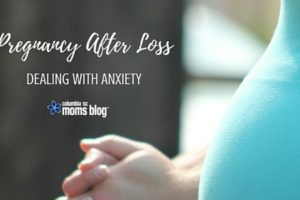 Pregnancy After Loss - Columbia SC Moms Blog